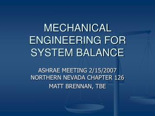MECHANICAL ENGINEERING FOR SYSTEM BALANCE
