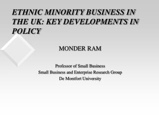ETHNIC MINORITY BUSINESS IN THE UK: KEY DEVELOPMENTS IN POLICY