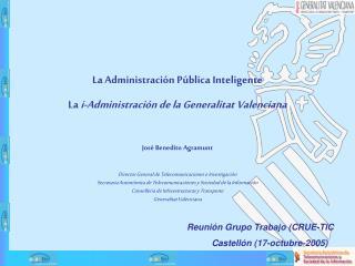 La Administración Pública Inteligente La  i-Administración de la Generalitat Valenciana