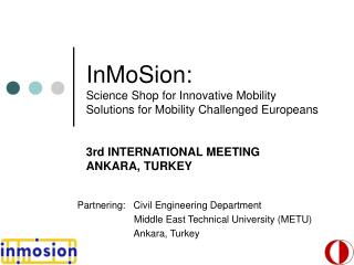 Partnering: Civil Engineering Department Middle East Technical University (METU) Ankara, Turkey
