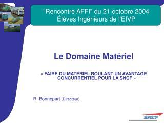"""""""Rencontre AFFI"""" du 21 octobre 2004 Élèves Ingénieurs de l'EIVP"""