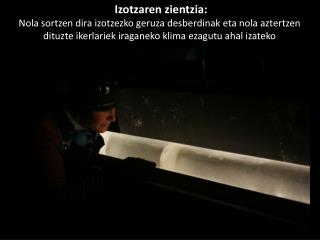 Izotzaren zientzia :