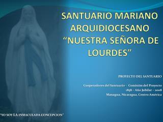SANTUARIO MARIANO ARQUIDIOCESANO   NUESTRA SE ORA DE LOURDES
