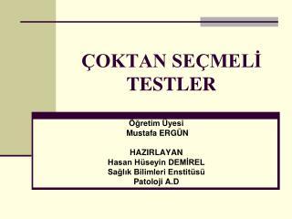 �OKTAN SE�MEL? TESTLER