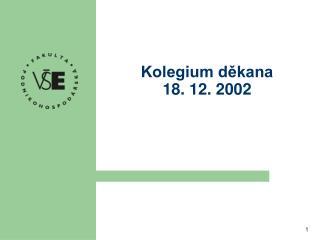Kolegium děkana 18. 12. 2002