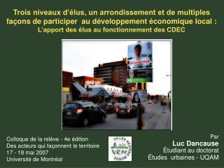 Par Luc Dancause Étudiant au doctorat  Études  urbaines - UQAM