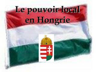 L e pouvoir local en Hongrie