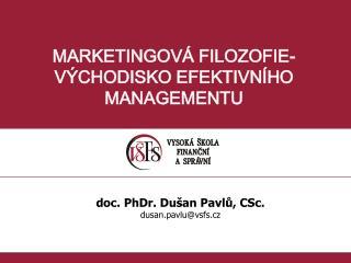 MARKETINGOVÁ FILOZOFIE- VÝCHODISKO EFEKTIVNÍHO MANAGEMENTU