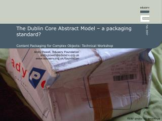 The Dublin Core Abstract Model – a packaging standard?