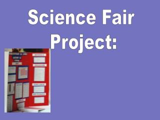 Science Fair  Project: