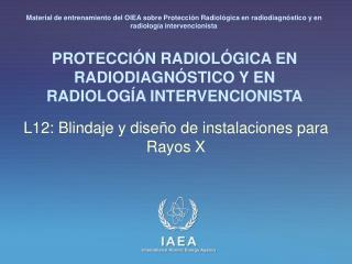 PROTECCI�N RADIOL�GICA EN RADIODIAGN�STICO Y EN RADIOLOG�A INTERVENCIONISTA