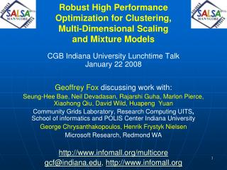 CGB Indiana University Lunchtime Talk January 22 2008 Geoffrey Fox  discussing work with: