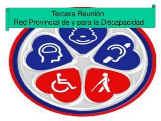 Tercera Reunión  Red Provincial de y para la Discapacidad