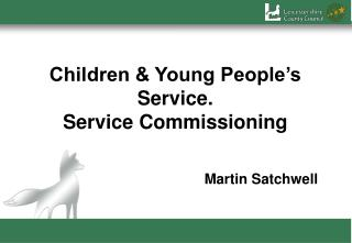 Children & Young People's Service. Service Commissioning