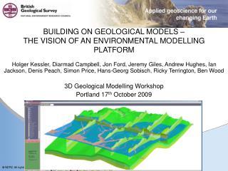 BUILDING ON GEOLOGICAL MODELS –  THE VISION OF AN ENVIRONMENTAL MODELLING PLATFORM