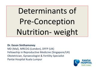 Determinants of  Pre-Conception  Nutrition- weight
