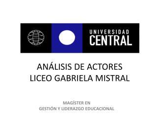 ANÁLISIS DE ACTORES  LICEO GABRIELA MISTRAL