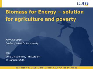 Biomass for Energy – solution for agriculture and poverty