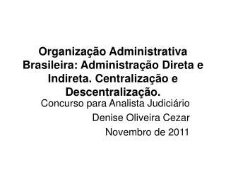 Concurso para Analista Judiciário  Denise Oliveira Cezar  Novembro de 2011