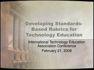 Developing Standards-Based Rubrics for Technology Education