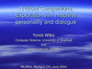 Artificial Companions: Explorations in  machine personality and dialogue