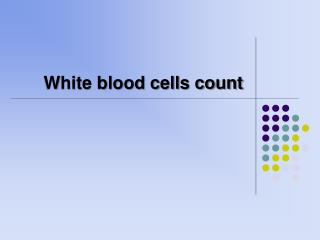 White blood cells count