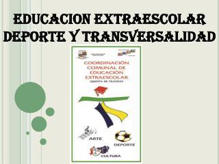 EDUCACION EXTRAESCOLAR DEPORTE Y TRANSVERSALIDAD 2010