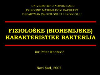 FIZIOLOŠKE (BIOHEMIJSKE) KARAKTERISTIKE BAKTERIJA