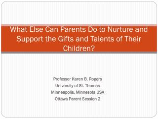 What Else Can Parents Do to Nurture and Support the Gifts and Talents of Their Children?