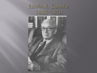 Edwin R. Guthrie 1886-1959