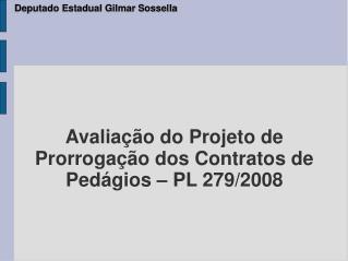 Avaliação do Projeto de Prorrogação dos Contratos de Pedágios – PL 279/2008