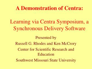 A Demonstration of Centra: Learning via Centra Symposium, a Synchronous Delivery Software