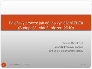 Boloňský proces: jak dál po vyhlášení EHEA (Budapešť - Vídeň, březen 2010)