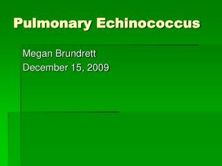 Pulmonary Echinococcus