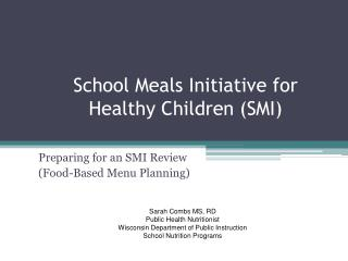 School Meals Initiative for Healthy Children (SMI)