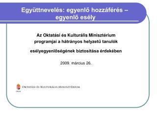 Az Oktatási és Kulturális Minisztérium  programjai a hátrányos helyzetű tanulók