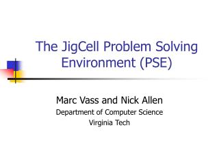 The JigCell Problem Solving Environment (PSE)