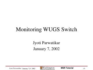 Monitoring WUGS Switch