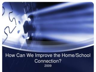 How Can We Improve the Home/School Connection?