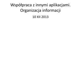 Współpraca z innymi aplikacjami. Organizacja informacji