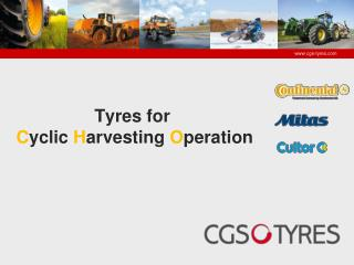 Tyres for C yclic  H arvesting  O peration