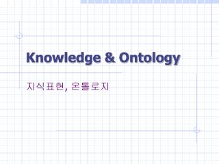Knowledge & Ontology
