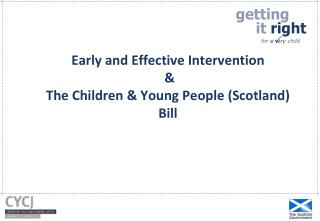 Early and Effective Intervention  & The Children & Young People (Scotland) Bill