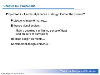 Projections  – Universal panacea or design tool for the present?