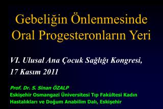 VI. Ulusal Ana Çocuk Sağlığı Kongresi,  17 Kasım 2011 Prof. Dr. S. Sinan ÖZALP