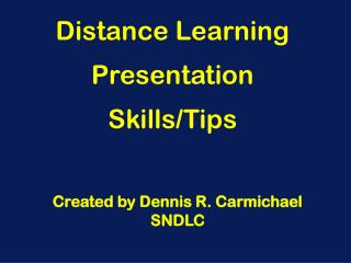 Distance Learning Presentation Skills/Tips