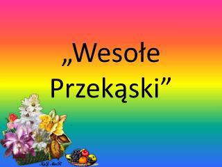 """""""Wesołe Przekąski"""""""
