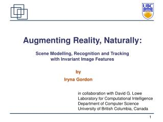 Augmenting Reality, Naturally:  Scene Modelling, Recognition and Tracking with Invariant Image Features