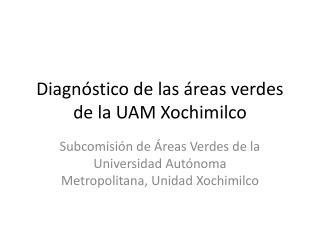 Diagnóstico de las áreas verdes de la UAM Xochimilco