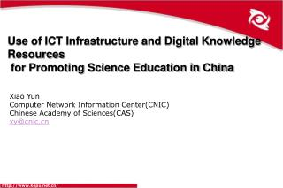 Xiao Yun Computer Network Information Center(CNIC) Chinese Academy of Sciences(CAS) xy@cnic